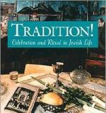 Tradition! Celebration and Ritual in Jewish Life