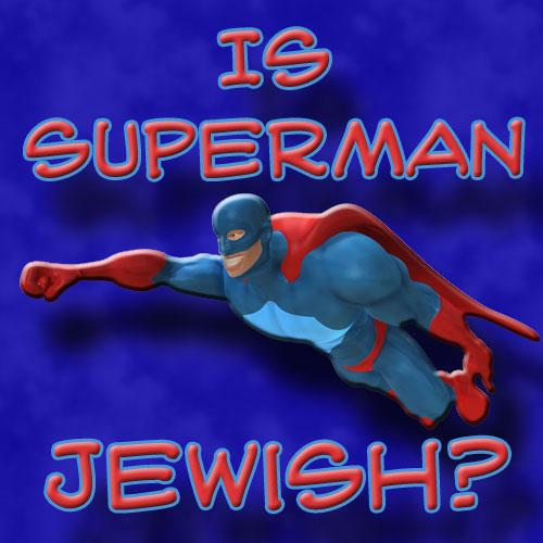 Is Superman Jewish?