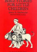 Bible Stories for Little Children: Vol. Four (Revised) From Job to Nehemiah