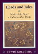 Heads and Tales: Stories of the Sages to Enlighten Our Minds