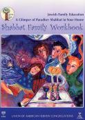 CHAI: Jewish Family Education: Shabbat Family Workbook