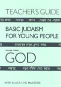 Basic Judaism 3 God Teacher's Guide