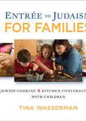 Entree to Judaism for Families: Jewish Cooking and Kitchen Conversations with Children