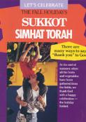 Let's Celebrate the Fall Holidays: Sukkot/Simhat Torah