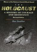 The Holocaust: A History of Courage and Resistance