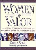 Women of Valor: Stories of Great Jewish Women Who Helped Shape the Twentieth Century