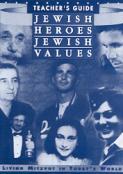 Jewish Heroes, Jewish Values - Teacher's Guide