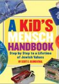 A Kid's Mensch Handbook: Step by Step to a Lifetime of Jewish Values