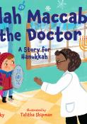 Judah Maccabee Goes to the Doctor: A Story for Hanukkah: A Story for Hanukkah