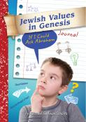 Jewish Values in Genesis Journal: If I could Ask Abraham