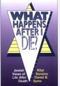 What Happens After I Die? Jewish Views of Life After Death